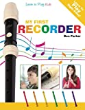 My First Recorder: Learn To Play: Kids - Best Reviews Guide