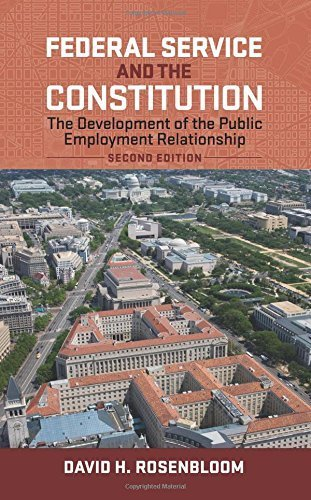 Federal Service and the Constitution: The Development of the Public Employment Relationship (Public Management and Change) by David H. Rosenbloom (2014-07-24)
