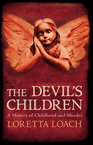 The Devil's Children: A History of Childhood and Murder (Mesh Devils)