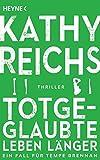 Totgeglaubte leben länger: Roman (Die Tempe-Brennan-Romane, Band 8) - Kathy Reichs