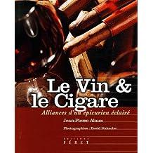 Le Vin et le Cigare : Alliances d'un épicurien éclairé