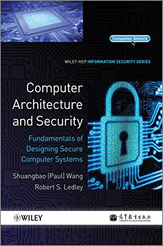 Computer Architecture and Security: Fundamentals of Designing Secure Computer Systems (Information Security (Wiley))