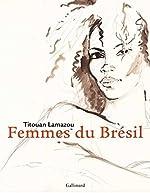 Femmes du Brésil de Titouan Lamazou