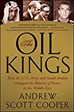 The Oil Kings: How the U.S., Iran, and Saudi Arabia Changed the Balance of Power in the Middle East