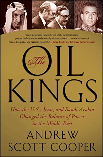 The Oil Kings: How the U.S., Iran, and Saudi Arabia Changed the Balance of Power in the Middle East por Andrew Scott Cooper