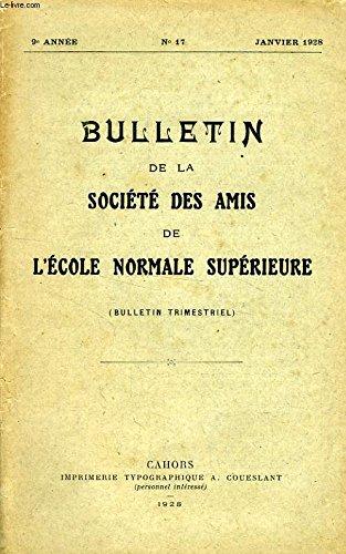 BULLETIN DE LA SOCIETE DES AMIS DE L'ECOLE NORMALE SUPERIEURE, 9e ANNEE, N° 17, JAN. 1928