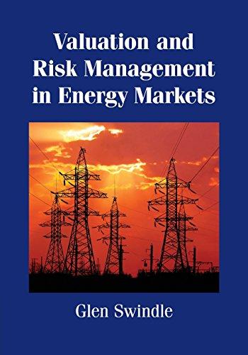Valuation and Risk Management in Energy             Markets por Glen Swindle