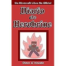 Minecraft: Diario de Herobrine (Un Minecraft Libro No Oficial) (Spanish Edition)
