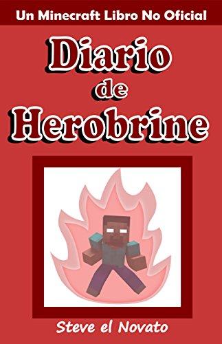 Minecraft: Diario de Herobrine (Un Minecraft Libro No Oficial) por Steve el Novato