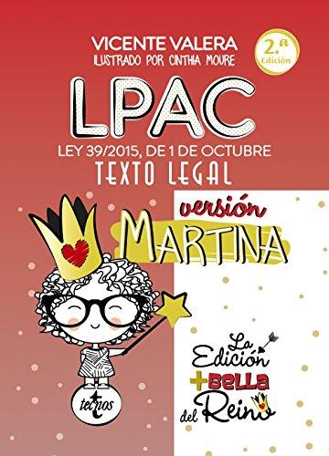 LPAC versión Martina: Ley 39/2015, de 1 de octubre, del Procedimiento Administrativo Común de las Administraciones Públicas. Texto Legal (Derecho - Práctica Jurídica) por Vicente Valera
