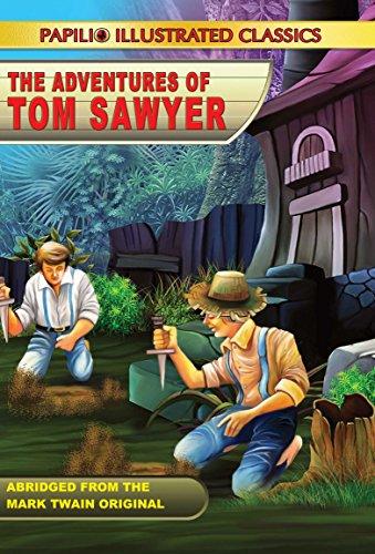 THE ADVENTURES OF TOM SAWYER (Abridged & illustrated edition) (PAPILIO ILLUSTRATED CLASSICS)