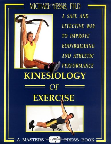 Kinesiology of Exercise: A Safe and Effective Way to Improve Athletic Performance por Michael Yessis