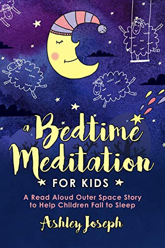 A Bedtime Meditation for Kids: A Read Aloud Outer Space Story to Help Children Fall to Sleep (Bedtime Stories for Children Book 5) (English Edition)