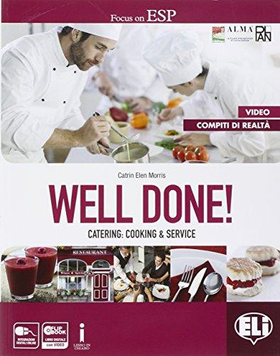 Well done! Catering: cooking & service. Coursebook + Dizionario enogastronomico + Professional Competences (per il 5° anno) + FLIP BOOK