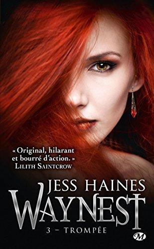 Waynest, Tome 3: Trompée par Jess Haines