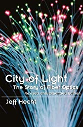 City of Light: The Story of Fiber Optics (Sloan Technology) by Jeff Hecht (2004-04-08)