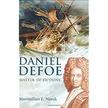 Daniel Defoe-Master of Fictions: His Life and Ideas