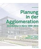 Planung in der Agglomeration: Architektur in Köniz 1990-2015