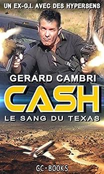 LE SANG DU TEXAS: UN EX-G.I. AVEC DES HYPERSENS (CASH t. 11) par [CAMBRI, Gérard]