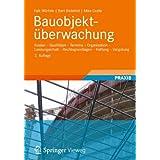 Bauobjektüberwachung: Kosten - Qualitäten - Termine - Organisation  - Leistungsinhalt - Rechtsgrundlagen - Haftung  - Vergütung (German Edition)