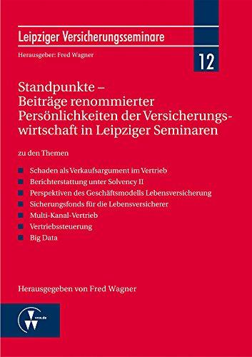 Standpunkte - Beiträge renommierter Persönlichkeiten der Versicherungswirtschaft in Leipziger Seminaren (Leipziger Versicherungsseminar)