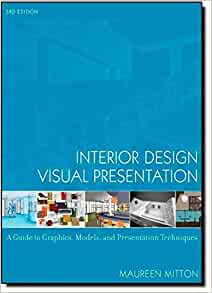 Interior Design Visual Presentation A Guide To Graphics Models And Techniques Amazoncouk Maureen Mitton 8601404724800 Books