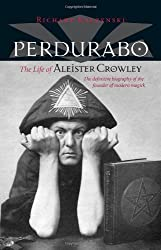 Perdurabo, Revised and Expanded Edition: The Life of Aleister Crowley by Richard Kaczynski (2010-08-10)