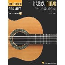The Hal Leonard Classical Guitar Method (Book And CD) (Hal Leonard Guitar Method (Songbooks))