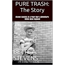 PURE TRASH (Historical Fiction) Short story prequel to DOG BONE SOUP