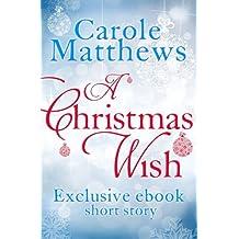 A Christmas Wish: A twenty-minute festive read from Carole Matthews