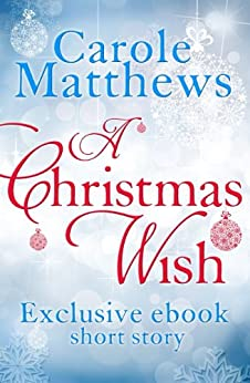 A Christmas Wish: A twenty-minute festive read from Carole Matthews (English Edition) par [Matthews, Carole]