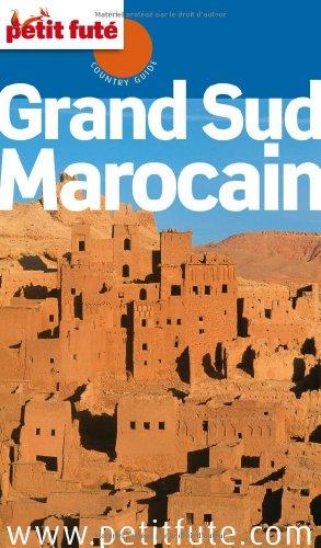 Petit Futé Grand sud marocain