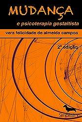 Mudança e psicoterapia gestaltista (Portuguese Edition)