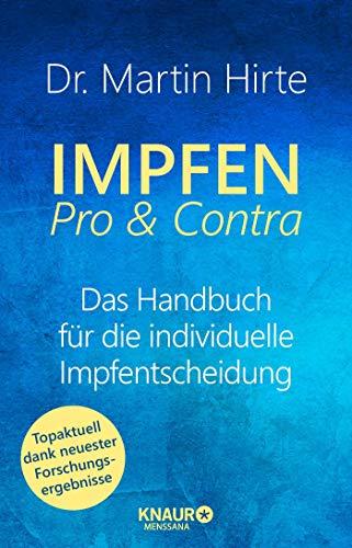 Impfen Pro & Contra: Das Handbuch für die individuelle Impfentscheidung