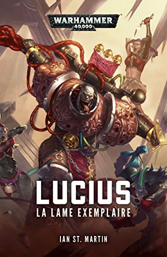 Lucius: La Lame Exemplaire (Warhammer 40...