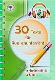 30 Texte für Russischunterricht.: Arbeitsheft 1: A2-B1. Mit Audio-CD