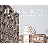 Peter Behrens. Architektur - Architecture