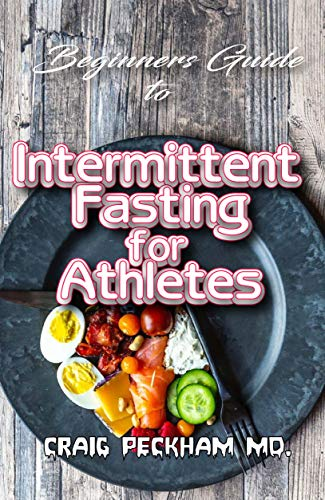 Beginners Guide To Intermittent Fasting for Athletes: The complete guide for burning fat off your body, staying fit and boosting your athletic performance (English Edition)
