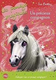 Les poneys magiques, tome 12 : Un précieux compagnon par Sue Bentley