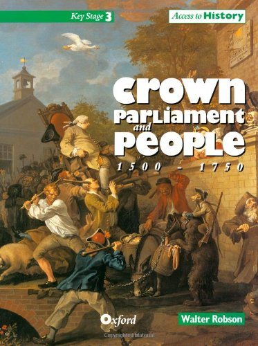 Access to History: Crown, Parliament and People 1500-1750