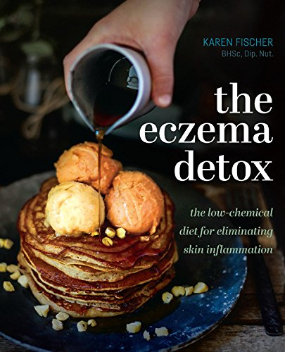 The Eczema Detox: the low-chemical diet for eliminating skin inflammation por Karen Fischer