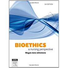 Bioethics: A Nursing Perspective