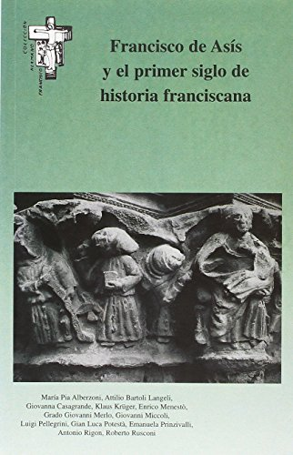 Francisco de Asís y el primer siglo de historia franciscana (Hermano Francisco)