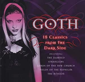 Goth: 18 Classics From The Dark Side