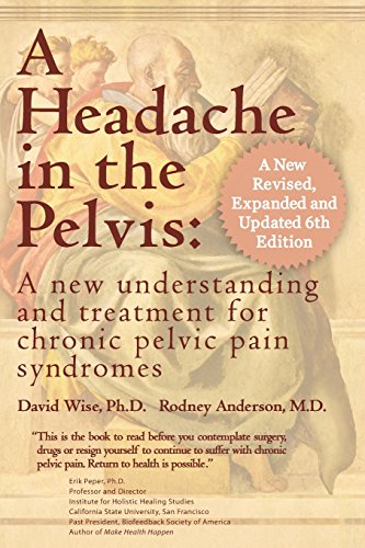 A Headache in the Pelvis: A New Understanding and Treatment for Chronic Pelvic Pain Syndromes