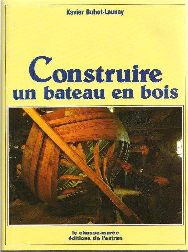 Construire un bateau en bois : initiation à la charpente traditionnelle