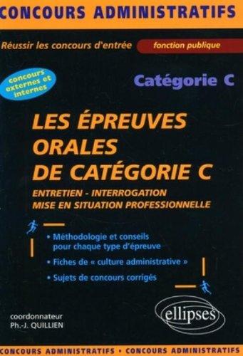 Les épreuves orales de catégorie C : Entretien, interrogation, mise en situation professionnelle