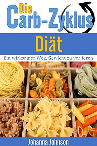 Die Carb-Zyklus Diät: Ein wirksamer Weg, Gewicht zu verlieren -