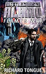 Battlecruiser Alamo: Fermi's War (Battlecruiser Alamo Series Book 2) (English Edition)