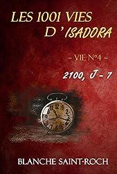 Les 1001 vies d'Isadora : 2100, J - 7